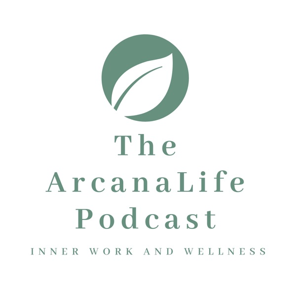 The Arcanalife Podcast