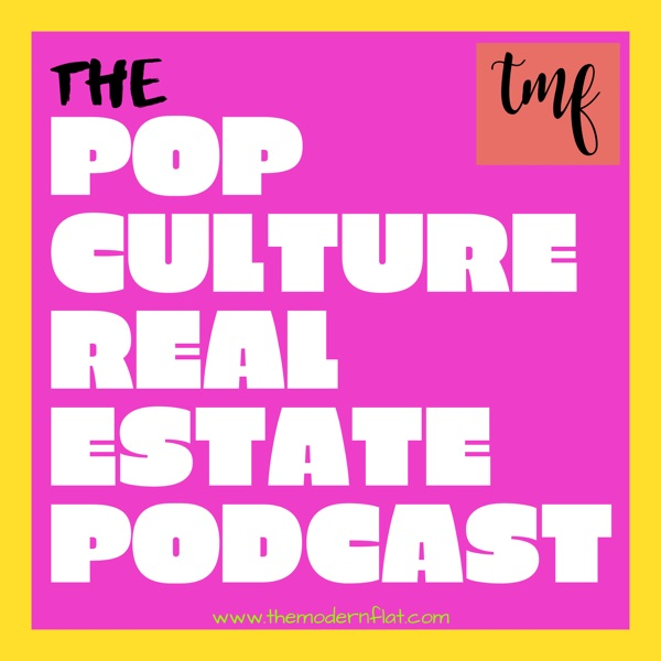 The Pop Culture Real Estate Podcast