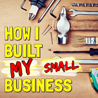How I Built My Business &...  l🔨
