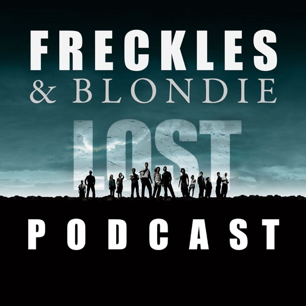 Freckles and Blondie: A Lost Podcast