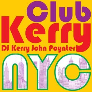 CLUB KERRY NYC DJ: Kerry John Poynter
