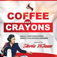 Sheréa VéJauan's Coffee & Crayons Podcast podcast