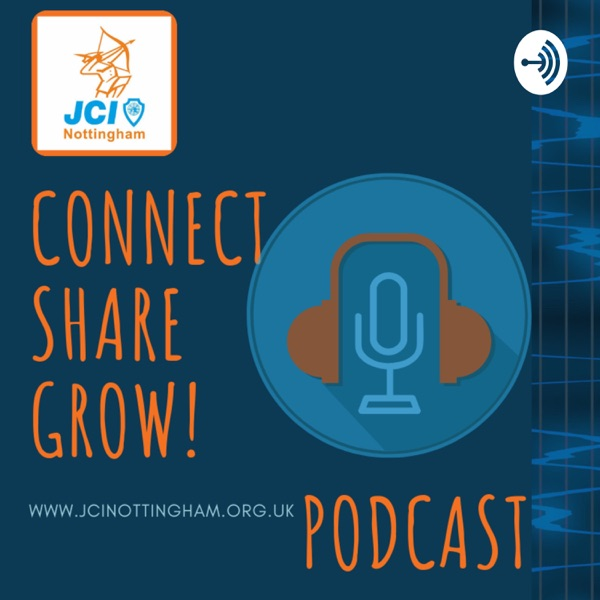 JCI Nottingham - Connect, Share & Grow Podcast