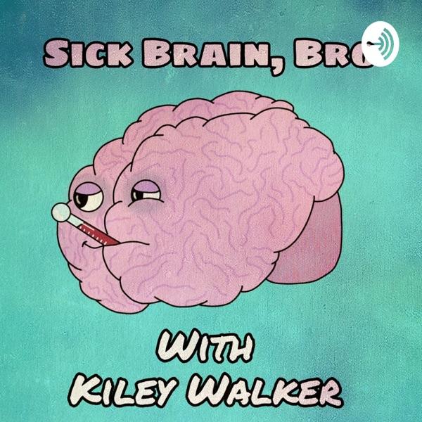 Sick Brain, Bro