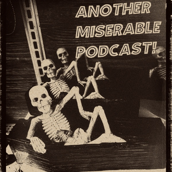 Another Miserable Podcast