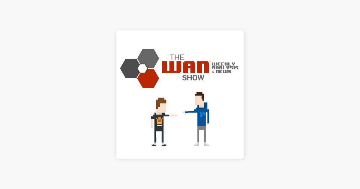 The WAN Show Podcast on Apple Podcasts