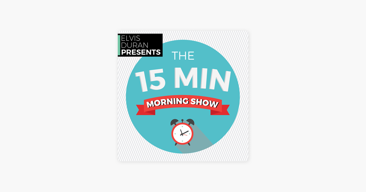 Elvis Duran Presents: The 15 Minute Morning Show on Apple