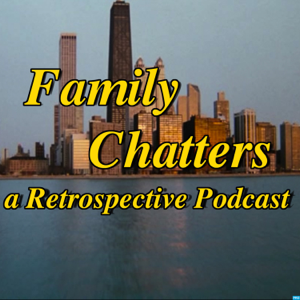 Family Chatters : A Retrospective Podcast podcast