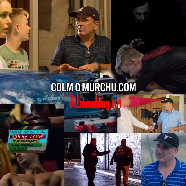 Colm O'Murchu Filmmaking Podcast