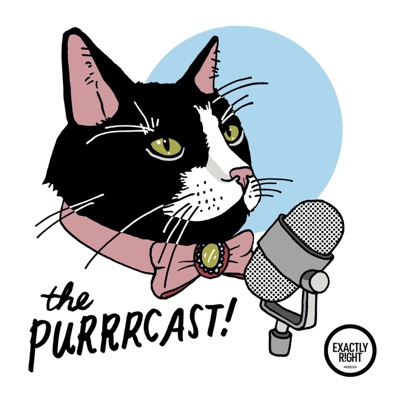 The Purrrcast:Exactly Right