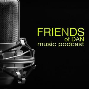 Friends of Dan Music Podcast