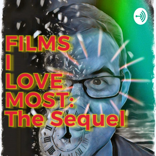 Films I love most : The sequel