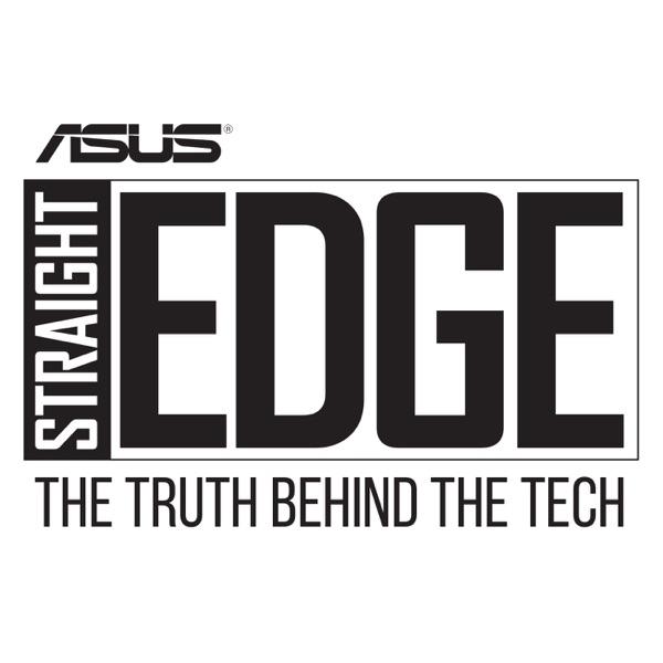 ASUS Straight Edge Podcast