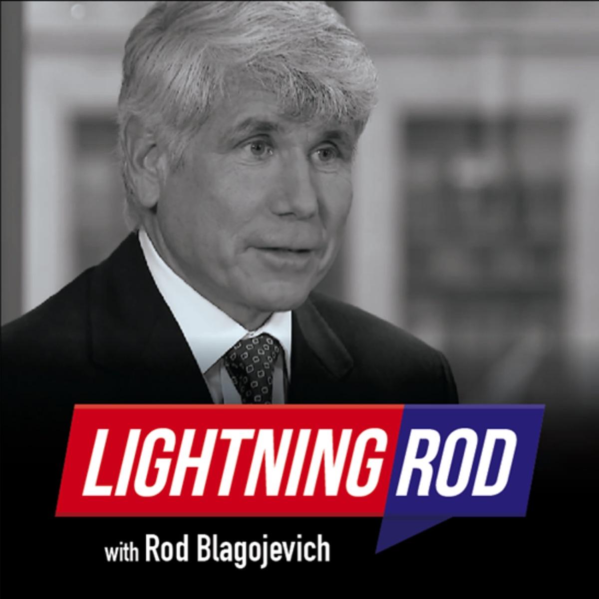 Lightning Rod with Rod Blagojevich