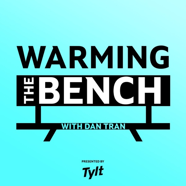 Warming the Bench with Dan Tran