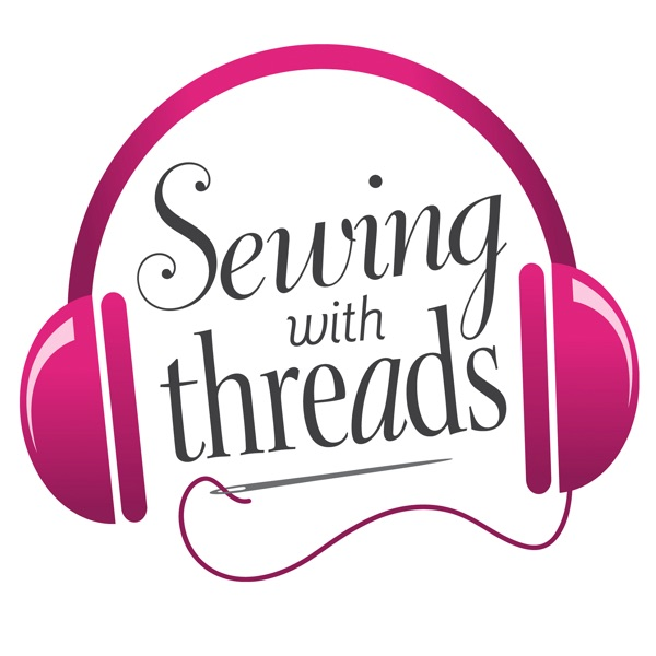 """Threads Magazine Podcast: """"Sewing With Threads"""""""