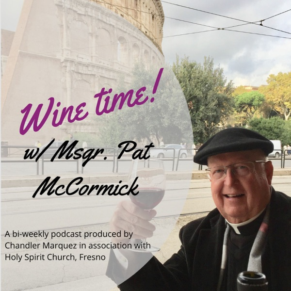 Wine Time w/ Msgr. Pat McCormick