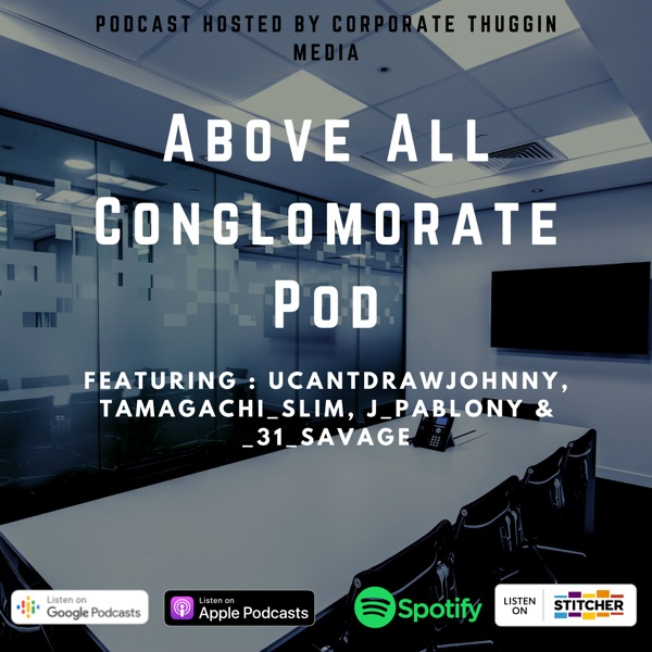 Above All Conglomerate Pod