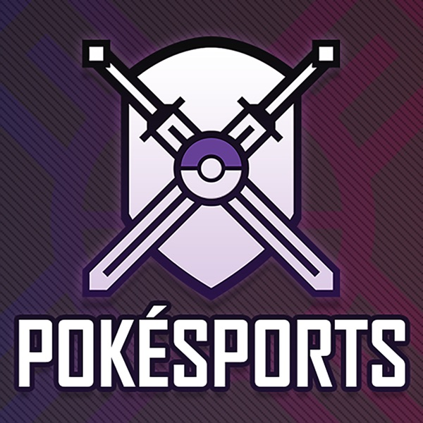 Pokésports: A Competitive Pokémon Podcast