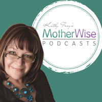 Kathy Fray's MotherWise Podcasts podcast