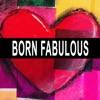 Born Fabulous artwork