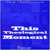 This Theological Moment Podcast artwork