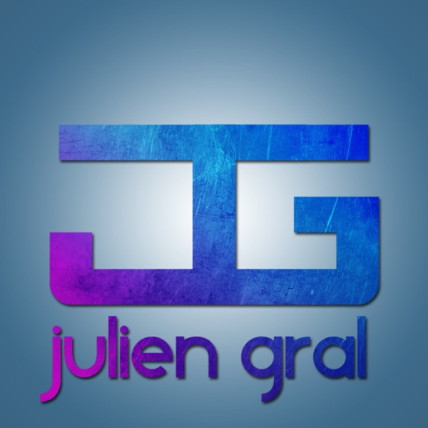 Julien GRAL : Official PODCAST House & Progressive