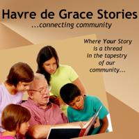 Havre de Grace Stories podcast