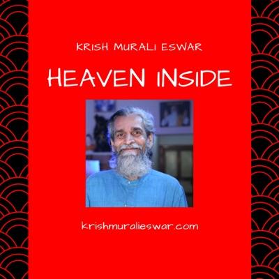 Krish Murali Eswar's Heaven Inside