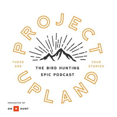 Project Upland Podcast