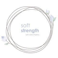 Soft Strength