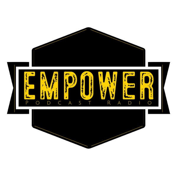 EMPOWER PODCAST RADIO