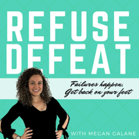 Refuse Defeat with Megan podcast