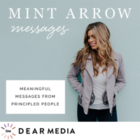 Mint Arrow Messages podcast
