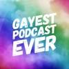 Gayest Podcast Ever artwork