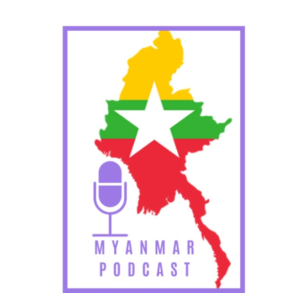 Myanmar Podcast
