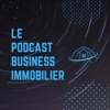 "Le podcast ""Business Immobilier"""