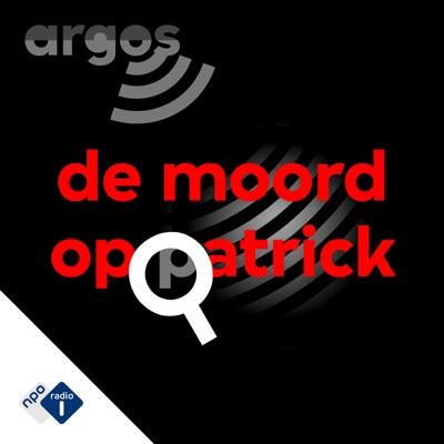 De moord op Patrick:NPO Radio 1 / VPRO