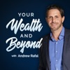 Your Wealth & Beyond: The Financial Planning Podcast artwork