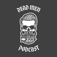 Dead Men Podcast podcast