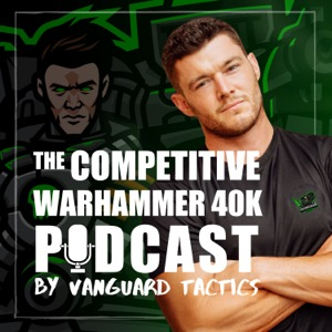 The Competitive Warhammer 40K Podcast