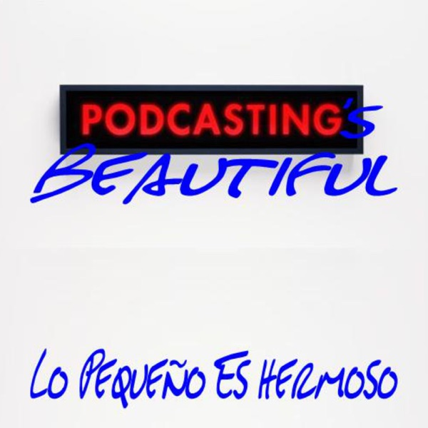 Podcasting's Beautiful