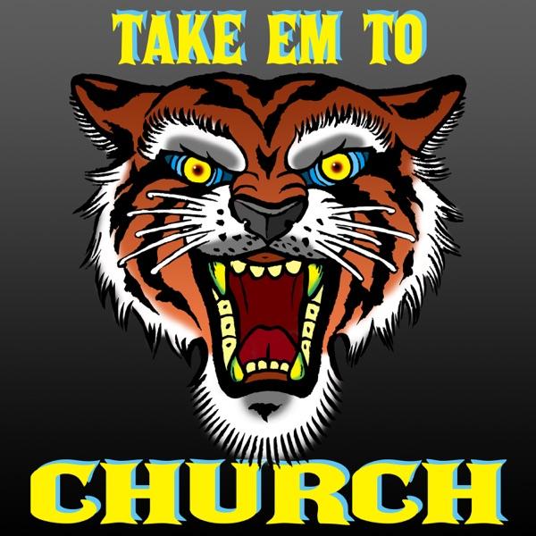Take 'Em To Church