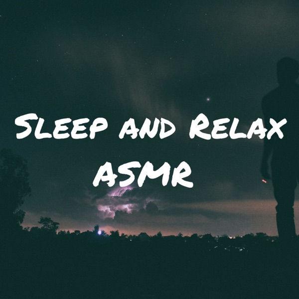 Sleep and Relax ASMR podcast show image