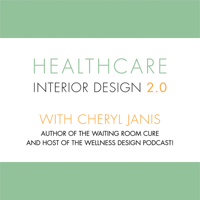 Healthcare Interior Design 2.0 podcast