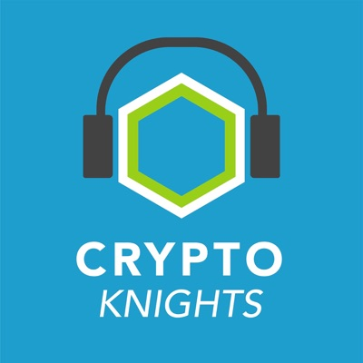 Cryptoknights: Top podcast on Bitcoin, Ethereum, Blockchain, Crypto, CryptoCurrencies:Cryptoknights