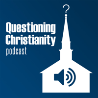 Questioning Christianity Podcast podcast