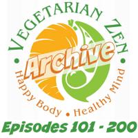 Vegetarian Zen Archive (Episodes 101 - 200) podcast