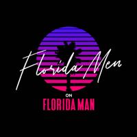 Florida Men on Florida Man podcast