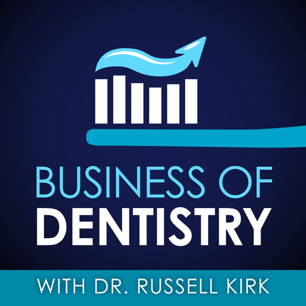 Dental Practice Hero with Dr. Paul Etchison – Business Of